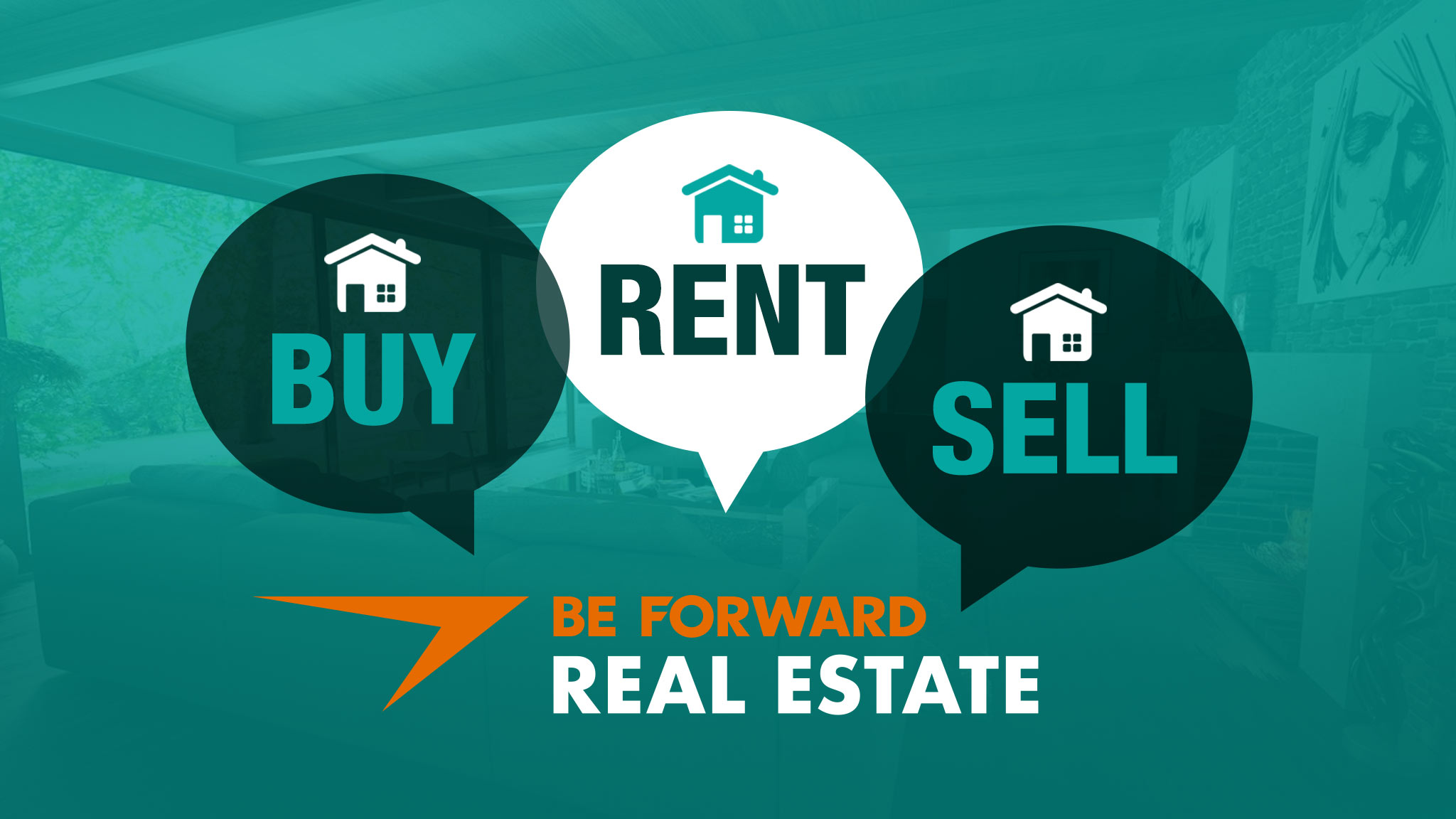 Buy, Rent & Sell With Be Forward Real Estate